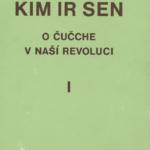 Kim Ir Sen: O čučche v naší revoluci I-II
