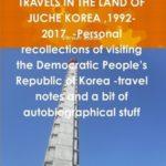"""Recenze knihy Dermota Hudsona """"Cesty do Koreje, země čučche"""""""